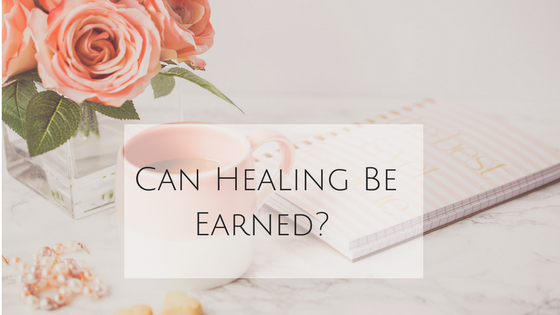 can healing be earned?