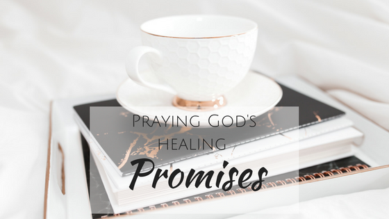 Praying God's healing promises